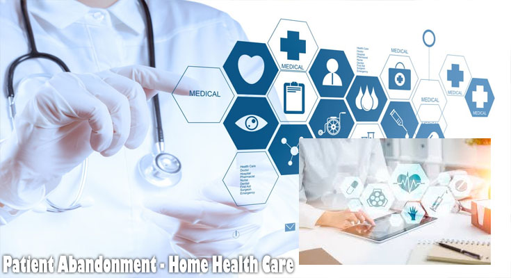Patient Abandonment - Home Health Care
